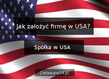 Jak założyć firmę w USA?